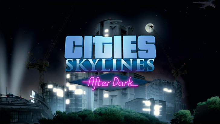 Cities Skylines — After Dark